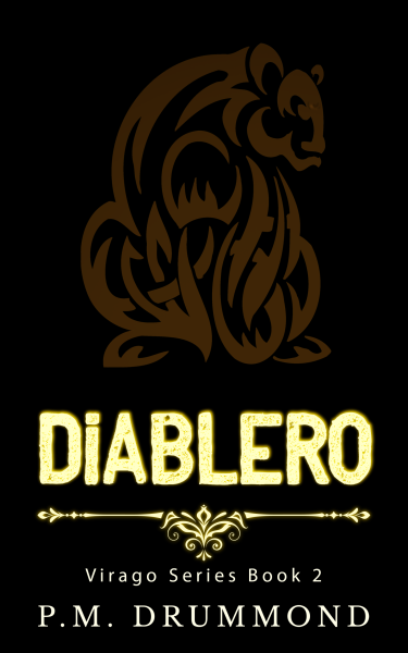 Diablero, Virago Series Book 2 (coming soon)